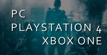 PC, PlayStation 4, Xbox One